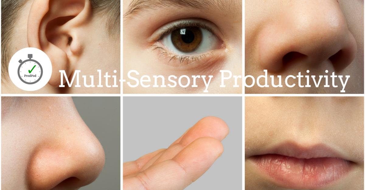 Multi-Sensory Productivity