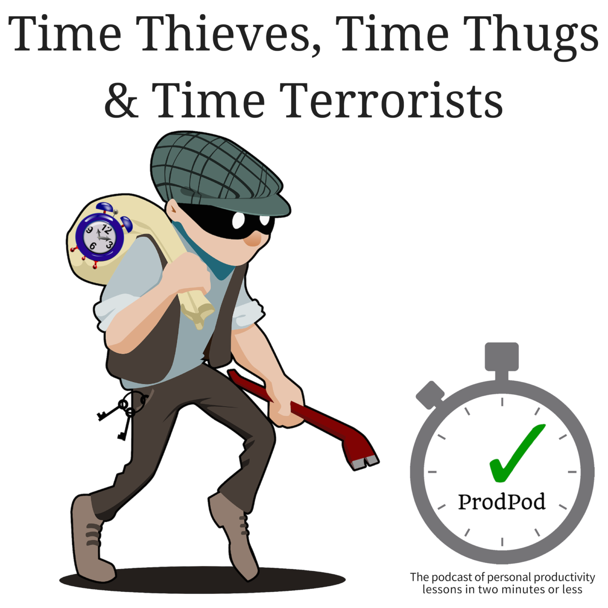 Time Thieves Time Thugs and Time Terrorists